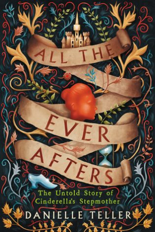 ARC Review: All the Ever Afters by Danielle Teller