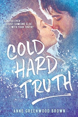 Cold Hard Truth by Anne Greenwood Brown