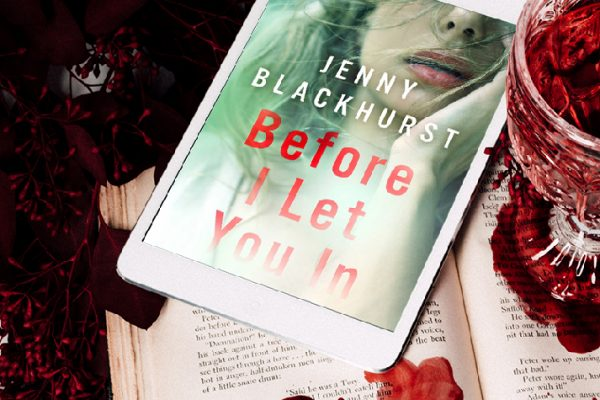 ARC Review: Before I Let You In by Jenny Blackhurst