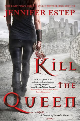 ARC Review: Kill the Queen by Jennifer Estep
