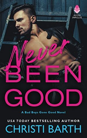 Never Been Good by Christi Barth