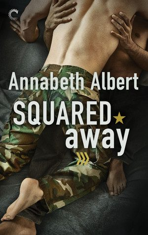 ARC Review: Squared Away by Annabeth Albert