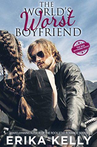 The World's Worst Boyfriend by Erika Kelly