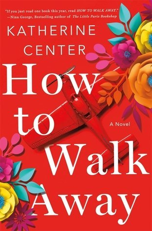 ARC Review: How to Walk Away by Katherine Center