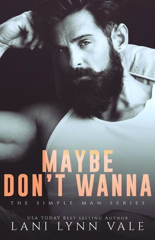 Maybe Don't Wanna by Lani Lynn Vale