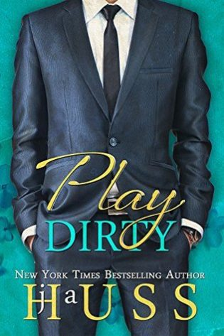 Play Dirty by J.A. Huss