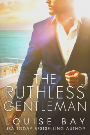 The Ruthless Gentleman by Louise Bay
