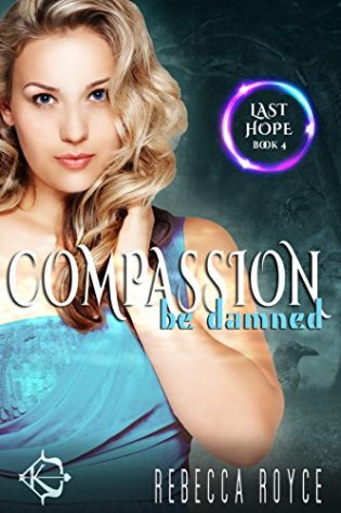 Compassion be Damned by Rebecca Royce