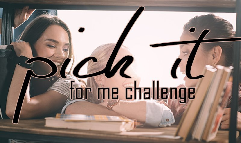 Pick It For Me Challenge: May 2018