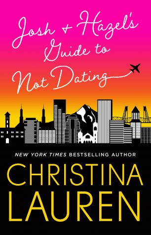 ARC Review: Josh and Hazel's Guide to Not Dating by Christina Lauren