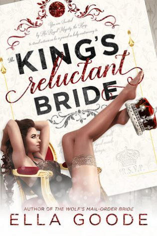 The King's Reluctant Bride by Ella Goode