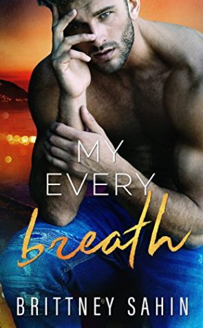 My Every Breath by Brittney Sahin