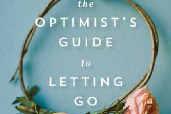 The Optimist's Guide to Letting Go by Amy E. Reichert
