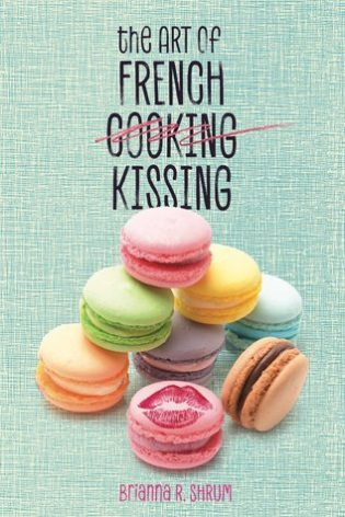 ARC Review: The Art of French Kissing by Brianna R. Shrum