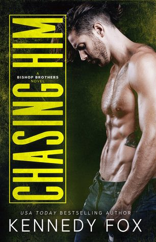 Chasing Him by Kennedy Fox