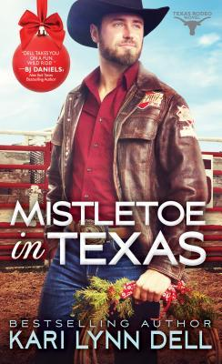 Mistletoe in Texas by Kari Lynn Dell