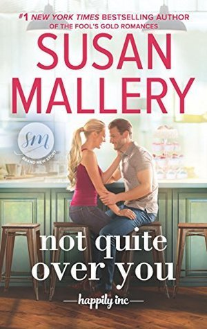 Not Quite Over You by Susan Mallery