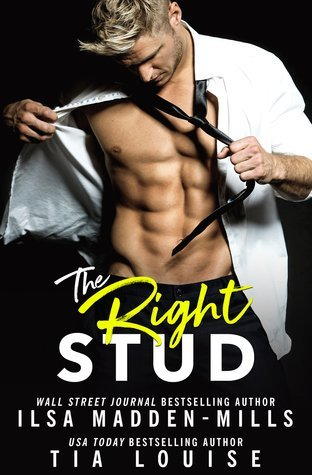 The Right Stud by Ilsa Madden-Mills, Tia Louise