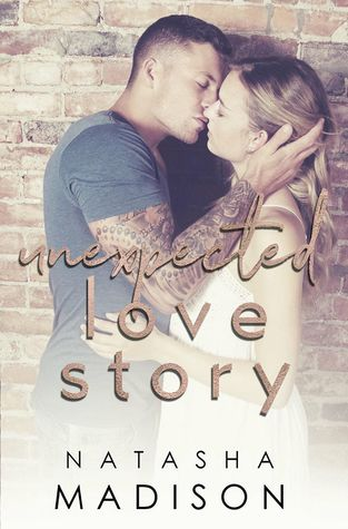 Unexpected Love Story by Natasha Madison