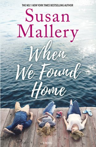 ARC Review: When We Found Home by Susan Mallery