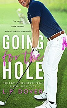 Going for the Hole by L.P. Dover
