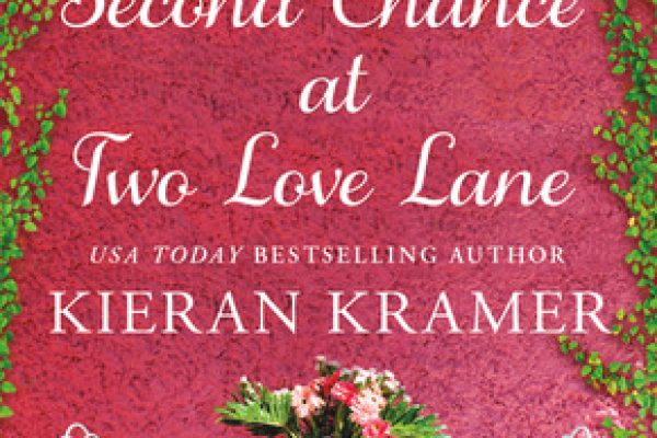 Second Chance at Two Love Lane by Kieran Kramer