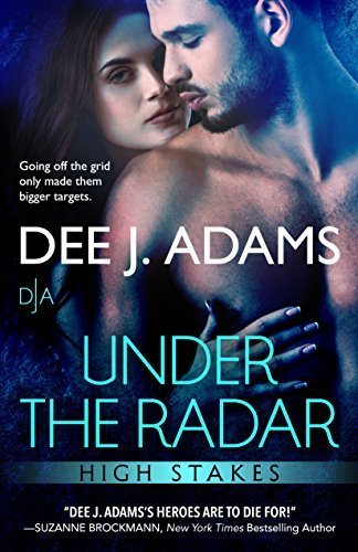 Francesca reviews the romantic suspense UNDER THE RADAR, the fourth in the High Stakes series by Dee J. Adams