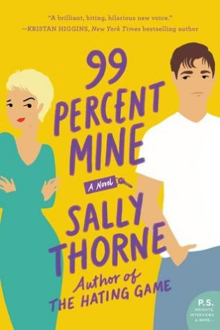 ARC Review: 99 Percent Mine by Sally Thorne