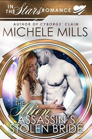 Review: The Alien Assassin's Stolen Bride by Michele Mills