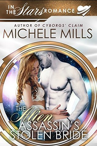 Review: The Alien Assassin\'s Stolen Bride by Michele Mills