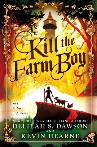 Kill The Farm Boy by Delilah S. Dawson, Kevin Hearne