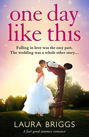One Day Like This by Laura Briggs
