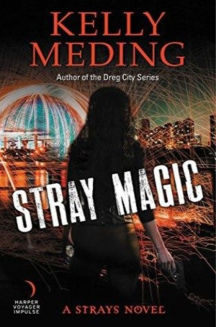 ARC Review: Stray Magic by Kelly Meding