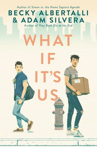 What If It's Us by Becky Albertalli and Adam Silvera