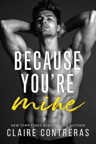 Because You're Mine by Clarie Contreras