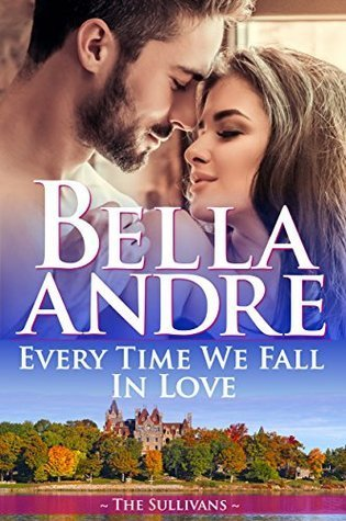 ARC Review: Every Time We Fall in Love by Bella Andre