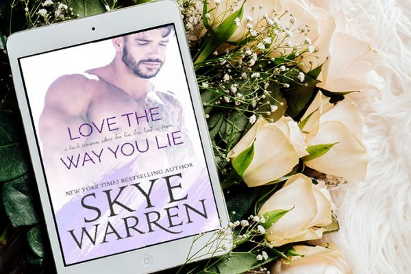 Review: Love the Way You Lie by Skye Warren