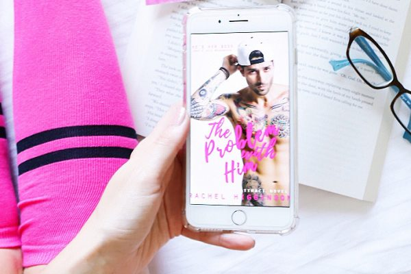 ARC Review: The Problem with Him by Rachel Higginson