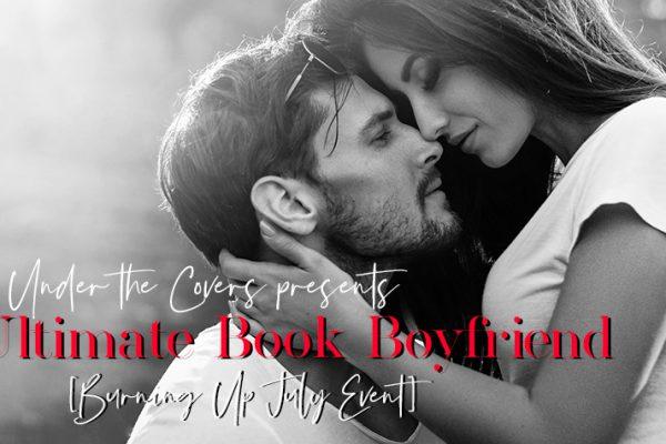 Burning Up July: Ultimate Book Boyfriend 2018