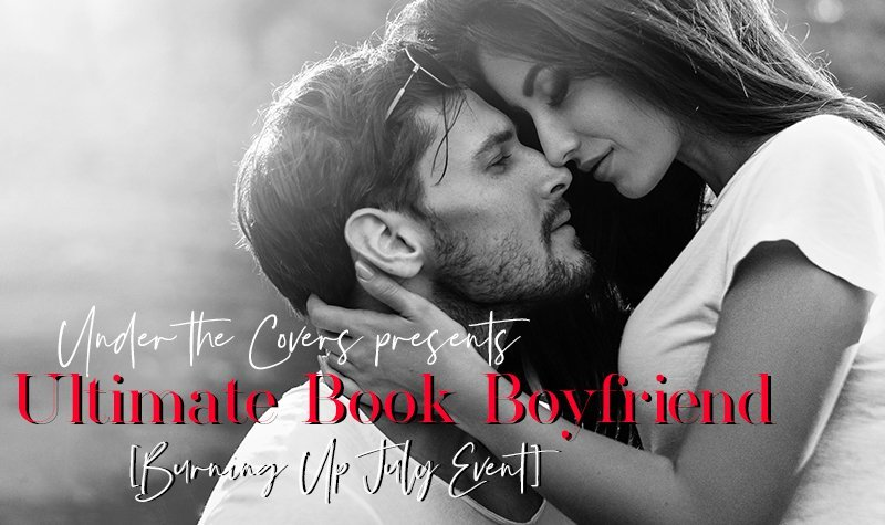 Burning Up July: Ultimate Book Boyfriend 2018