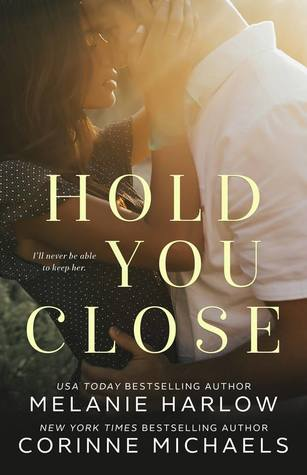 ARC Review: Hold You Close by Corinne Michaels and Melanie Harlow
