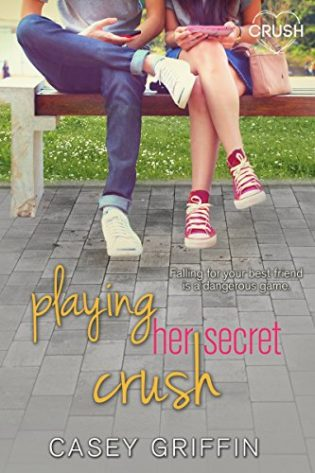 Playing Her Secret Crush by Casey Griffin