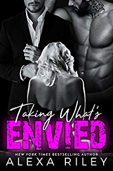 Taking What's Envied by Alexa Riley