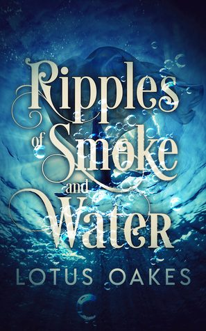 Ripples of Smoke and Water by Lotus Oakes
