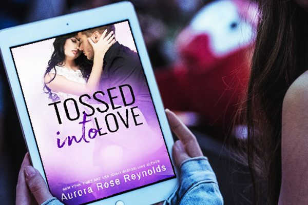 ARC Review: Tossed Into Love by Aurora Rose Reynolds