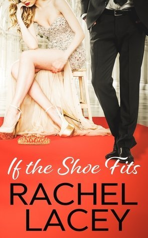 If the Shoe Fits by Rachel Lacey