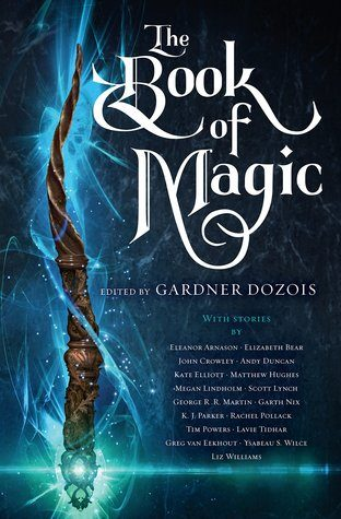 The Book of Magic by George R.R. Martin, Scott Lynch, Garth Nix, Elizabeth Bear
