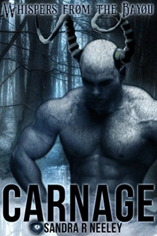 Carnage by Sandra R Neeley