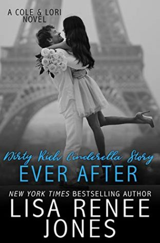 Dirty Rich Cinderella Story: Ever After by Lisa Renee Jones