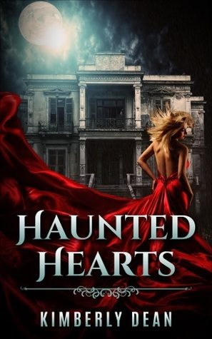 Haunted Hearts by Kimberly Dean